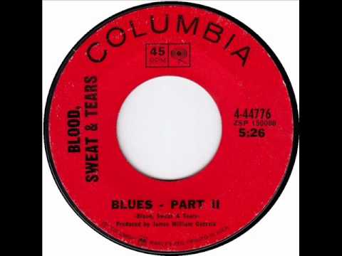 Blues-Part 2 by Blood, Sweat & Tears on Mono 1969 Columbia 45.