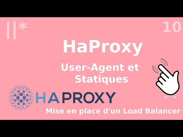 Haproxy - 10. ACL : User-Agent et gestion des statiques