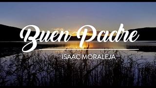 "Isaac Moraleja - Buen Padre (LETRA ""Good Good Father"" Español) Música Cristiana"