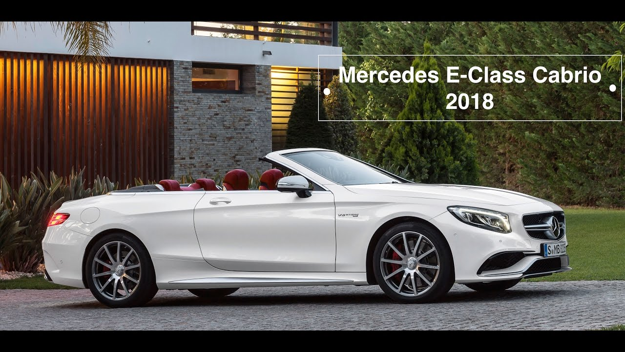 All Types cabriolet mercedes e class : Mercedes E-Class 2018 Luxury Cabriolet/interior/drive/exterior ...