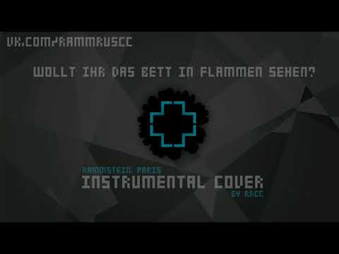 Rammstein - Wollt Ihr Das Bett In Flammen Sehen? (instrumental cover) [Rammstein: Paris]