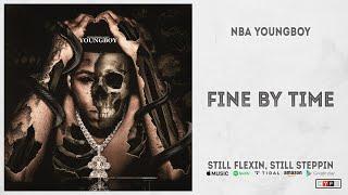 NBA YoungBoy - Fine By Time (Still Flexin, Still Steppin)