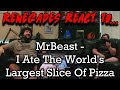 - Renegades React to... @MrBeast - I Ate The World's Largest Slice Of Pizza