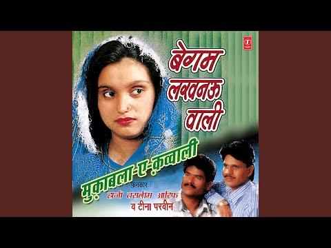 Lucknow Ki Begam Ho Nakhre To Dikhaogi (Sawal) , Ghar Makan Bechoge Fhir Bhi Chhou Na Paoge (Jawab)