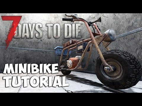 7 Days to Die Minibike Tutorial | How to Make a Mini bike | 7 Days to Die Minibike Guide | Alpha 15