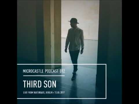 Third Son - Microcastle podcast 012 - Live from Watergate, Berlin