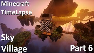 Minecraft TimeLapse - Sky Village. Part 6