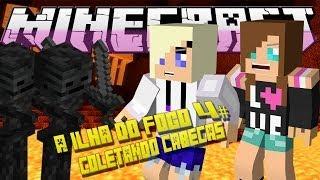 MINECRAFT : ILHA DO FOGO  4# - COLETANDO CABEÇAS