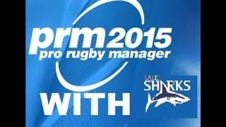 Pro Rugby Manager 2015 Career EP1 With Sale Sharks