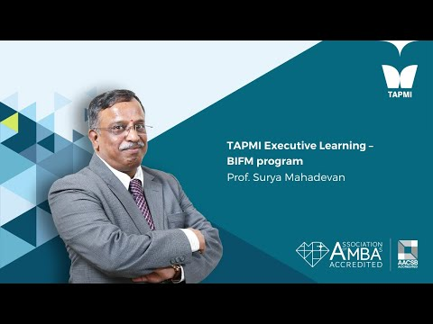 TAPMI Executive Learning – BIFM program - Prof.  Surya Mahadevan