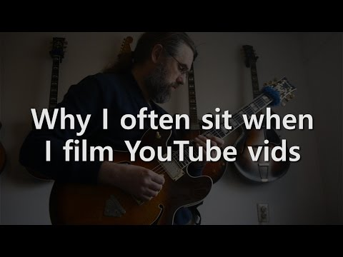 Why I often sit when I film YouTube vids - Jazz Guitar Solo - Rhythm Changes