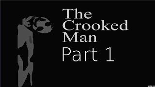 Maika Plays ▬ The Crooked Man ▬ Part 1