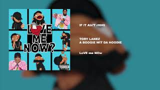 Tory Lanez - IF iT Ain'T rIGHt (FEAT. A Boogie wit da Hoodie)