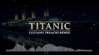 TITANIC (Luciano Treachi Remix)