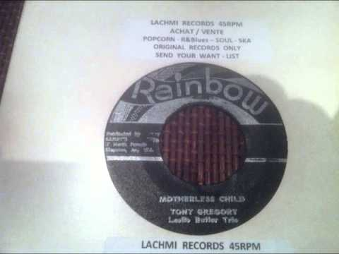 TONY GREGORY -  MOTHERLESS CHILD -  RAINBOW RECORDS