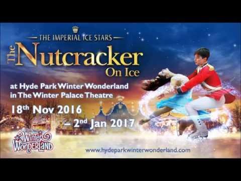 The Nutcracker On Ice At Hyde Park Winter Wonderland YouTube - Winter wonderland london map 2016