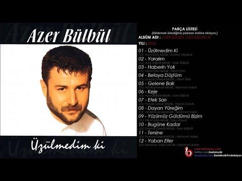 Azer Bülbül - Üzülmedim Ki
