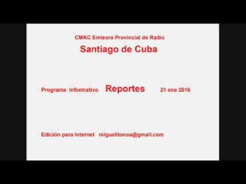 Reportes. Noticiero Provincial de Radio en Santiago de Cuba 21ene2016