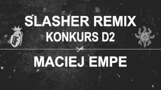SŁOŃ/MIKSER SLASHER (EMPE REMIX) | KONKURS D2