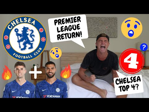 PREMIER LEAGUE TO RETURN 17th JUNE 😲|| Will Chelsea Finish In the TOP 4?