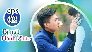 BÍ MẬT CỦA HẠNH PHÚC - TẬP 2 [FULL HD] | Phim Tình Cảm Trung Quốc 2019 (17h, thứ 2-6 trên HTV7)