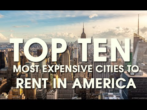 Top Ten Most Expensive Cities To Rent In USA, America