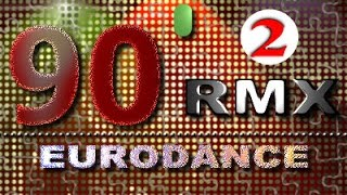 RMX 90`s Eurodance 2