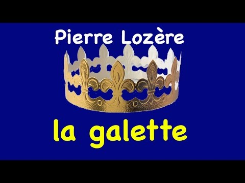 La galette de Pierre Lozère - Qui portera la couronne...?