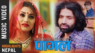 Pagal - Nagendra Shrestha | New Nepali Song (2018/2075) | Arun Tiwari, Rakshya & Nirmala