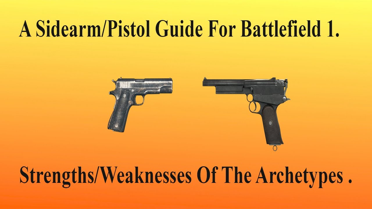 sidearm guide for battlefield strengths and weaknesses of the strengths and weaknesses of the different archetypes 60 fps