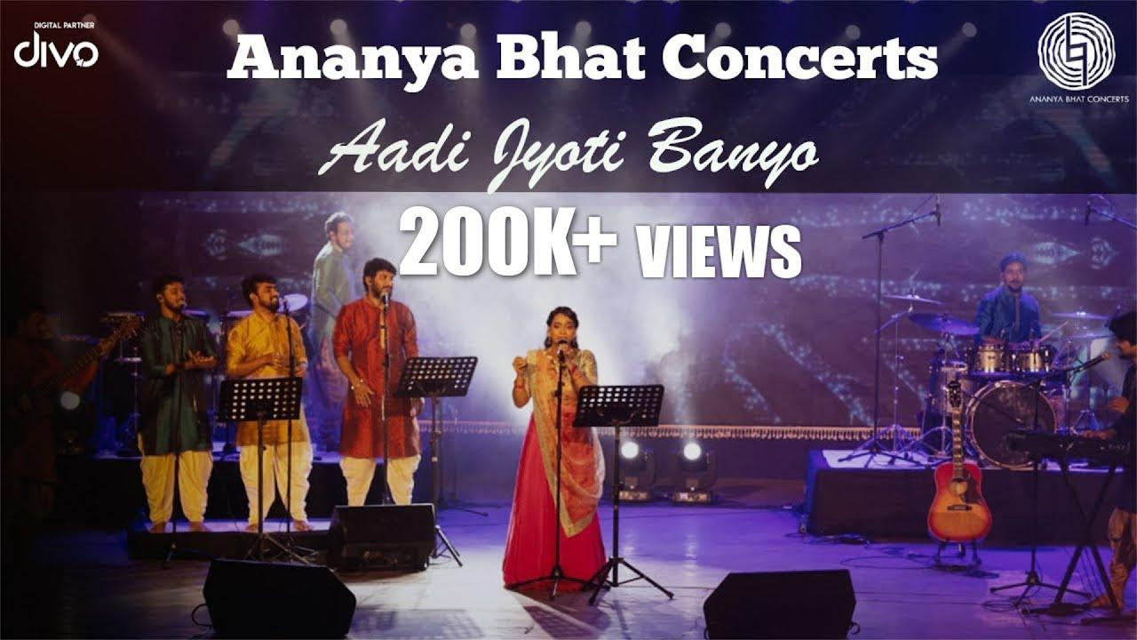 Ananya Bhat Concerts - Aadi Jyoti Banyo Music Video