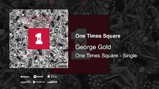 George Gold - One Times Square (Official Audio) [Explicit]