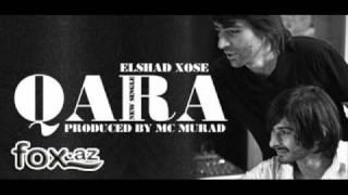 Elshad Xose - Qara (Prod. by Mc Murad) //www.fox.az/ Resimi