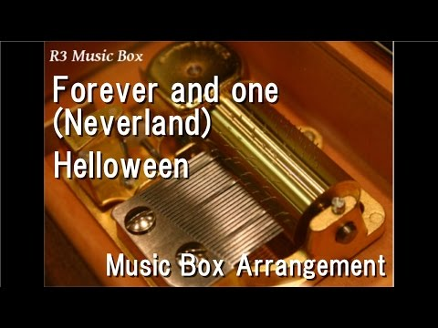 Forever and one (Neverland)/Helloween [Music Box]