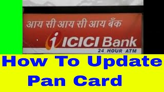 Pan Card : How To Update For ICICI Bank Online