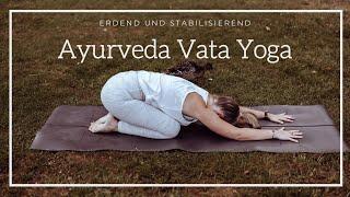 Ayurveda Vata Yoga Praxis | erdende und ruhige Yoga Praxis | ausgleichend & stabilisierend
