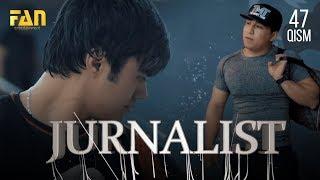 Журналист Сериали - 47 қисм | Jurnalist Seriali - 47 qism