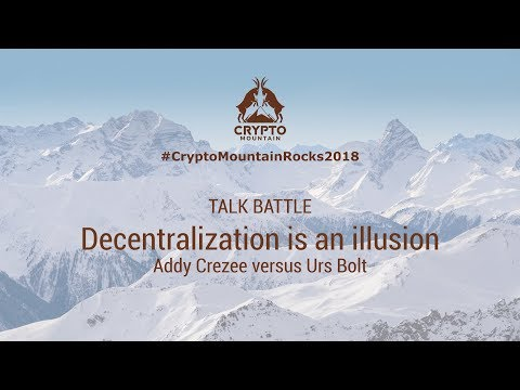 "#CryptoMountainRocks 2018: Talk Battle ""Decentralization is an illusion"""
