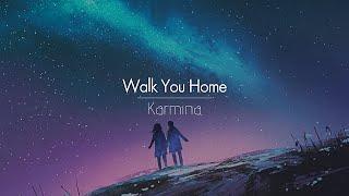 [한글번역] Karmina - Walk You Home