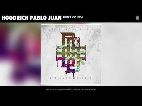 Hoodrich Pablo Juan - Don't Do That (Audio)