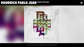[2.60 MB] Hoodrich Pablo Juan - Don't Do That (Audio)