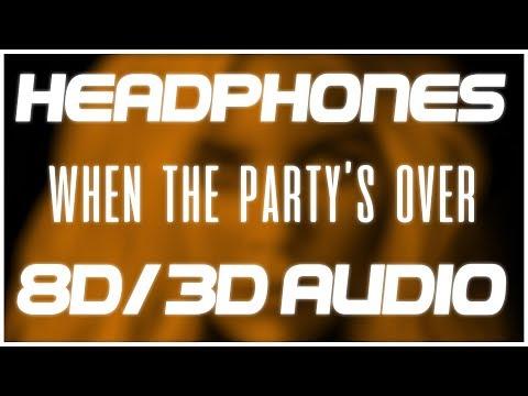 Billie Eilish - When The Party's Over (8D AUDIO & 3D AUDIO) 😍🎧