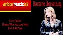 Lara Fabian - Choose What You Love Most [Let It Kill You](Deutsche Ãœbersetzung)