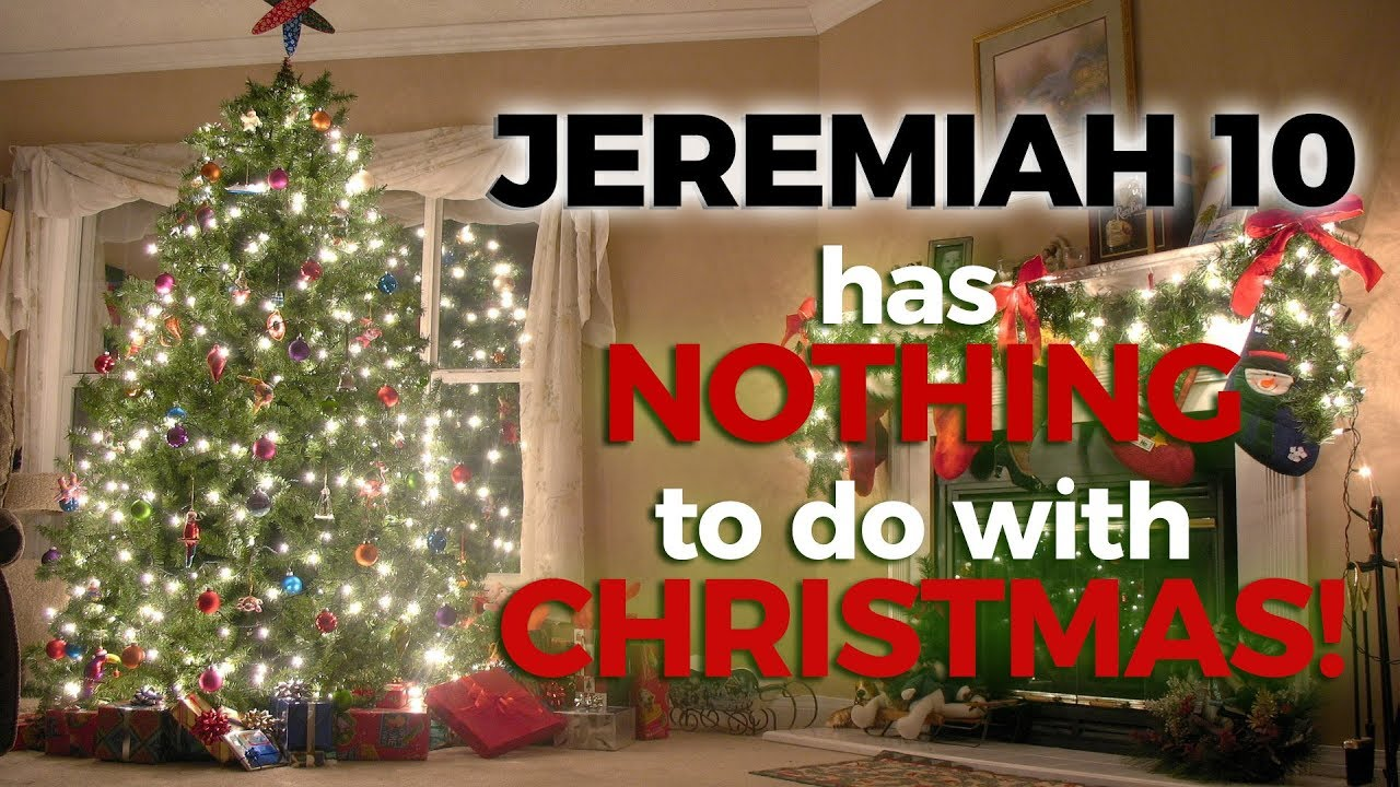 JEREMIAH 10 has NOTHING to do with CHRISTMAS!! - YouTube