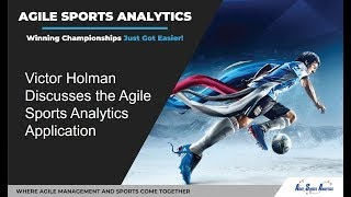 Victor Holman Discusses the Agile Sports Analytics App