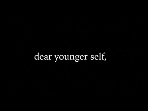 #DearMe | a letter to my younger self