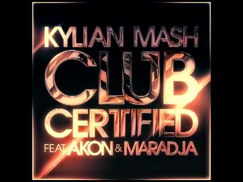 KYLIAN MASH FEAT AKON & MARADJA CLUB CERTIFIED..mp4 - …