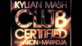 KYLIAN MASH FEAT AKON & MARADJA CLUB CERTIFIED..mp4