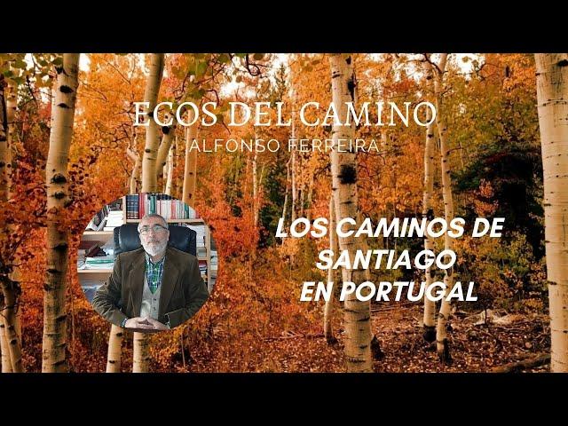 EP 1 - Los Caminos de Santiago en Portugal