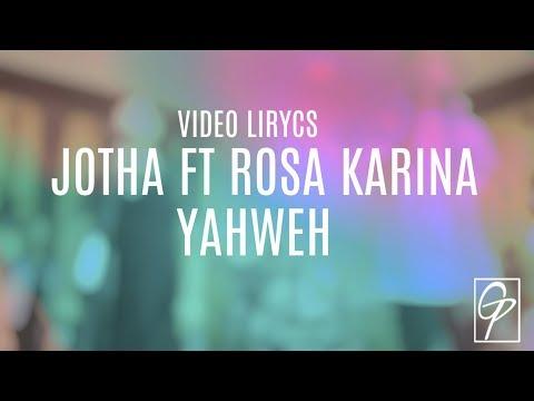 JOTHA | YAHWEH feat ROSA KARINA | Video Lirycs Oficial